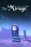 The Mirage: Illusion of wish