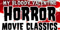 My Bloody Valentine: Horror Movie Classics