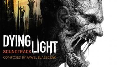 Dying Light. Саундтрек
