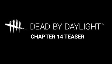 Dead by Daylight | Chapter 14 | Teaser