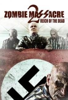 Резня зомби 2: Рейх живых мертвецов (фильм)
